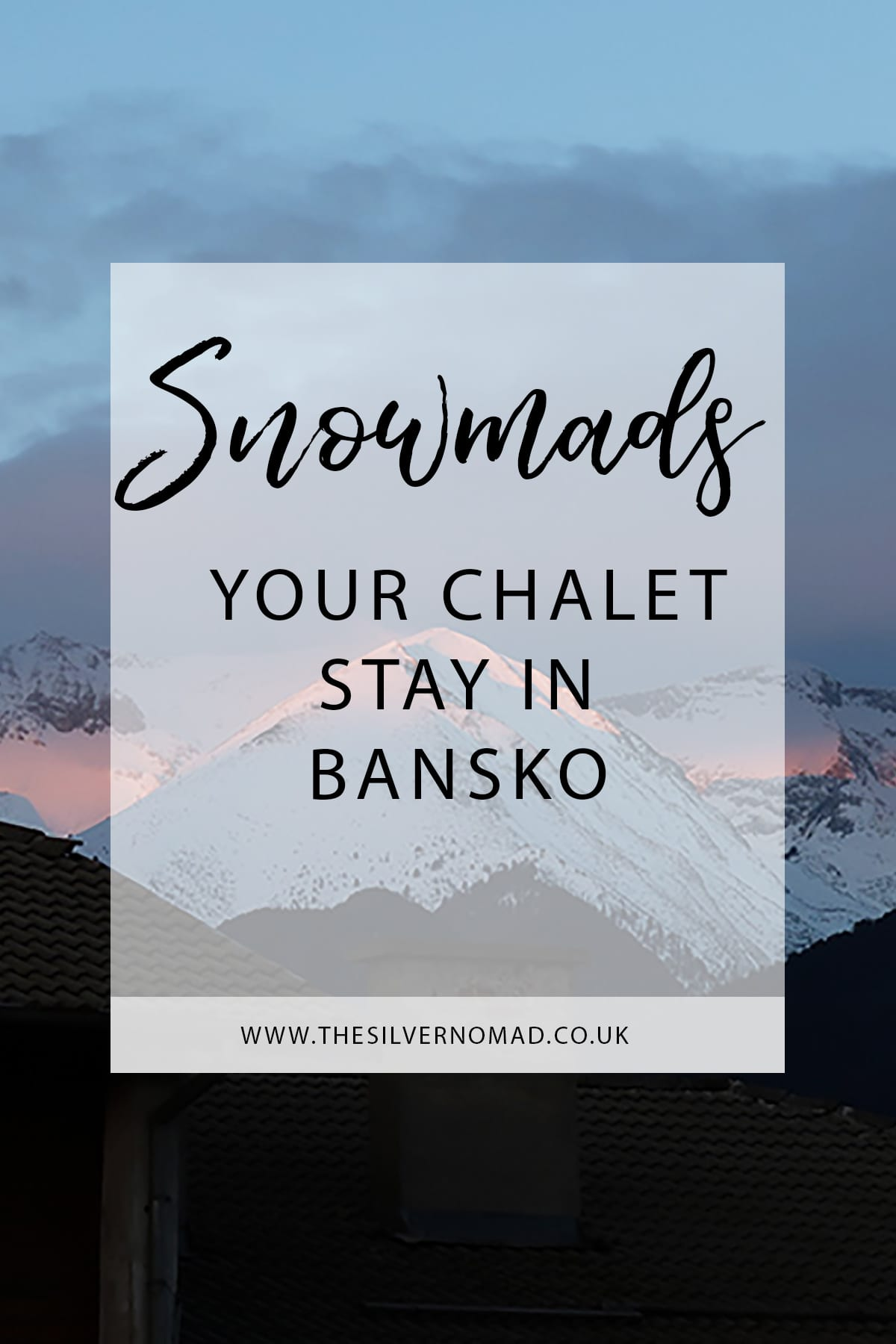 Snomads Your Chalet stay in Bansko