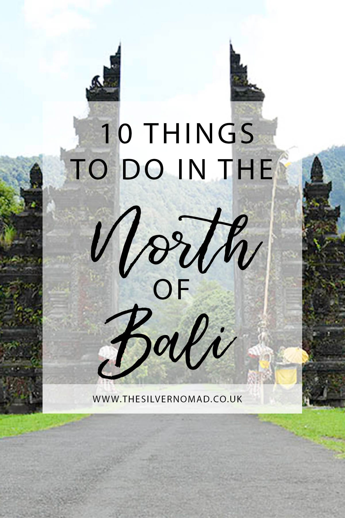 10 Things to do in the North of Bali - Visit the Handara Gates for a perfectly framed Instagram shot - www.thesilvernomad.co.uk