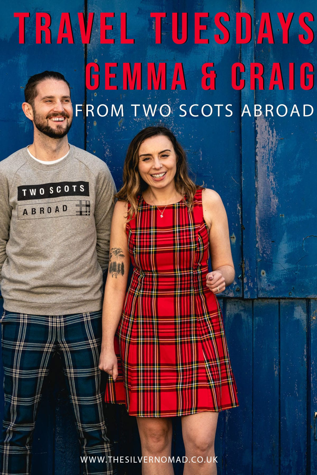man wearing grey sweatshirt and blue tartan trousers and woman wearing red tartan dress. Both are smiling and standing against a royal blue metal background with the words Trave Tuesdays with Gemma and Craig from Two Scots Abroad superimposed